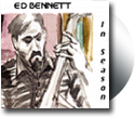 Ed Bennett CD: In Season